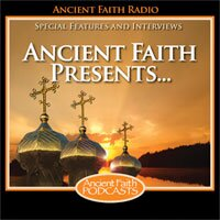 Ancient Faith Presents...